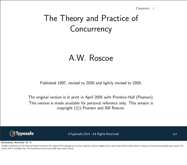 ©Typesafe 2014 – All Rights Reserved 117  Wednesday, November 19, 14  Modern  treatment  of  CSP.  Roscoe  helped  transfo...