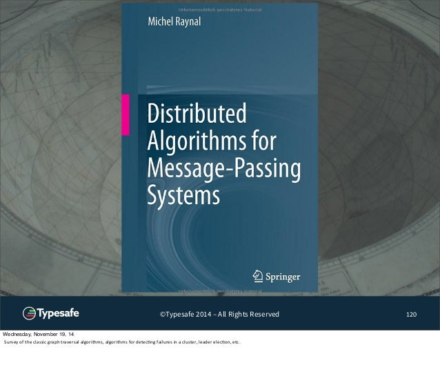 ©Typesafe 2014 – All Rights Reserved 120  Wednesday, November 19, 14  Survey  of  the  classic  graph  traversal  algorith...
