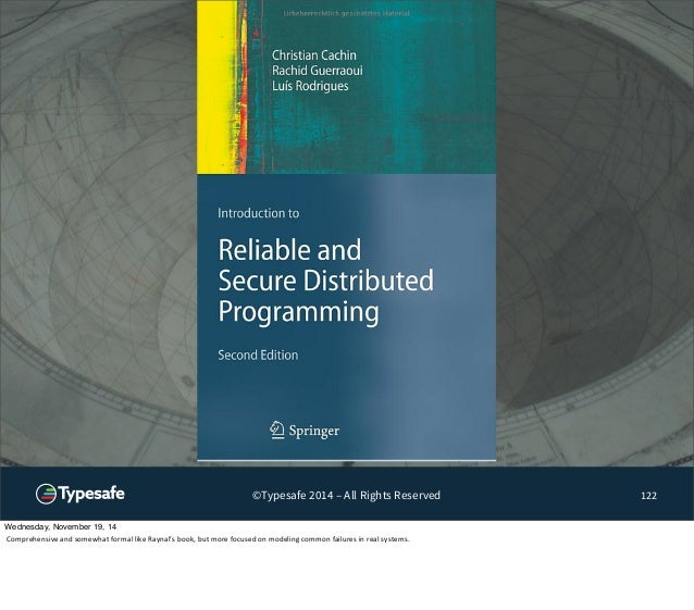 ©Typesafe 2014 – All Rights Reserved 122  Wednesday, November 19, 14  Comprehensive  and  somewhat  formal  like  Raynal's...
