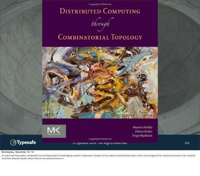 ©Typesafe 2014 – All Rights Reserved 125  Wednesday, November 19, 14  A  recent  text  that  applies  combinatorics  (coun...