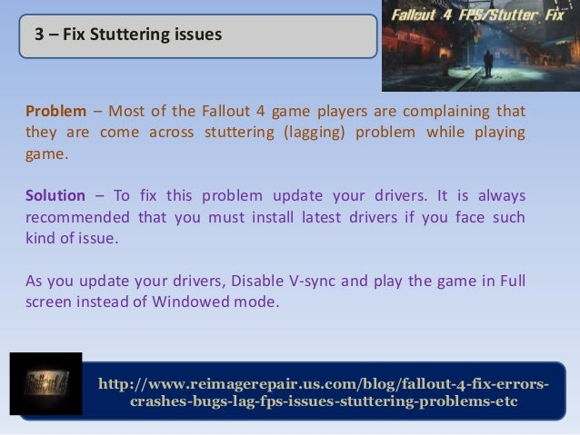 Fix Errors, Crashes, Bugs, Stuttering problem, FPS for Fallout 4