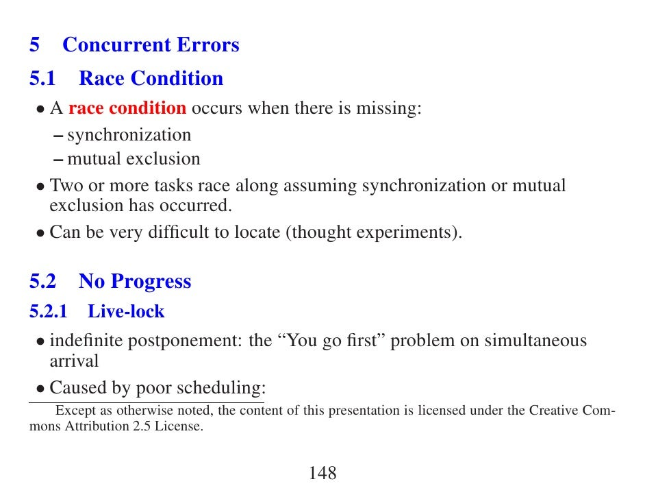 5 Concurrent Errors 5.1 Race Condition  • A race condition occurs when there is missing:    – synchronization    – mutual ...