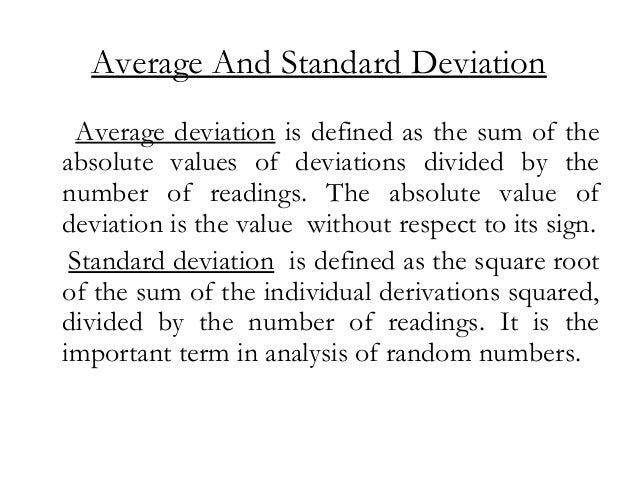 Variance The variance is the mean square deviation which is same as Standard deviation except that square root is not extr...