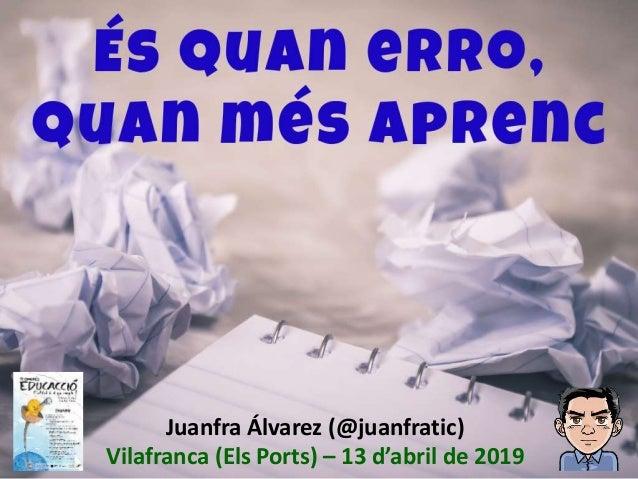 Juanfra Álvarez (@juanfratic) Vilafranca (Els Ports) – 13 d'abril de 2019