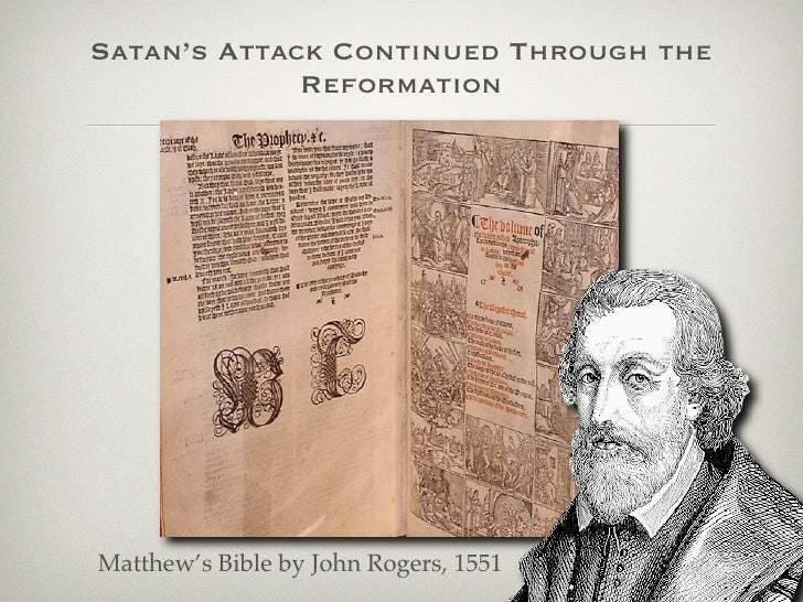 Satan's Attack Continued Through the              Reformation     Matthew's Bible by John Rogers, 1551