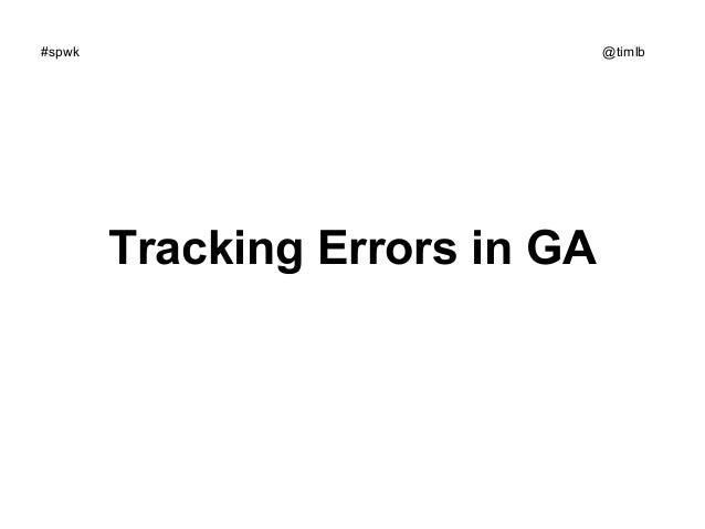#spwk  @timlb  Tracking Errors in GA