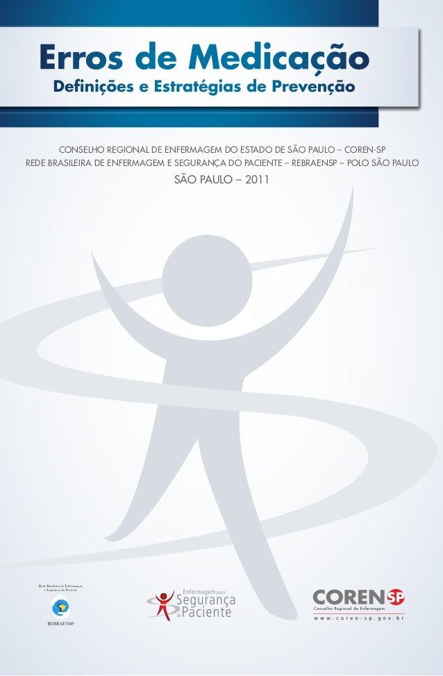 Erros de Medicação Definições e Estratégias de Prevenção CONSELHO REGIONAL DE ENFERMAGEM DO ESTADO DE SÃO PAULO – COREN-SP...