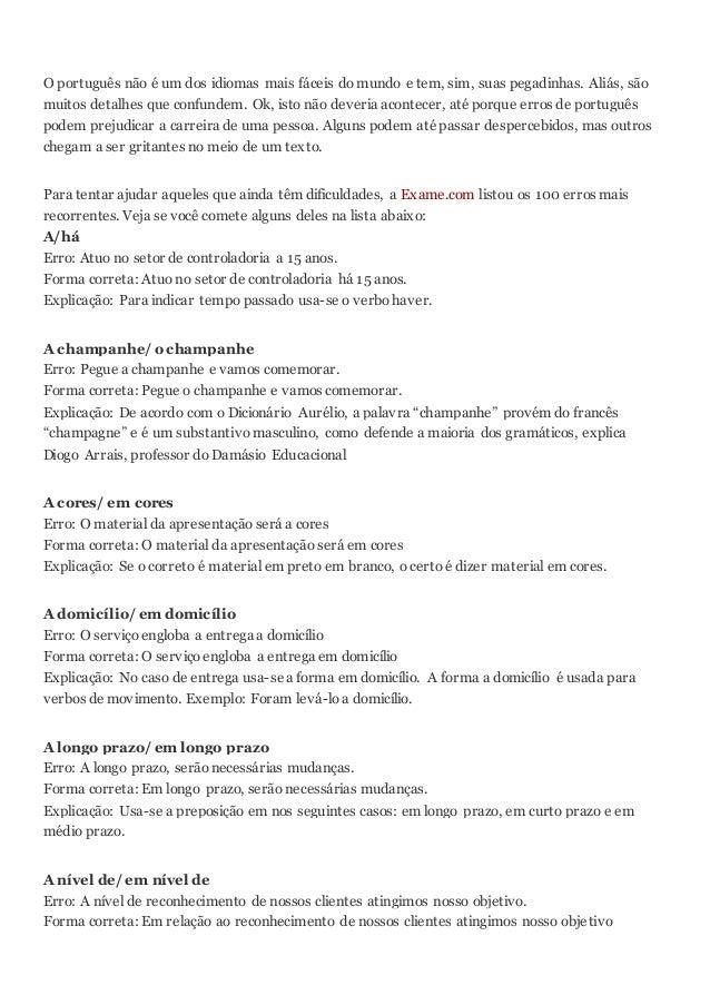 O português não é um dos idiomas mais fáceis do mundo e tem, sim, suas pegadinhas. Aliás, são muitos detalhes que confunde...