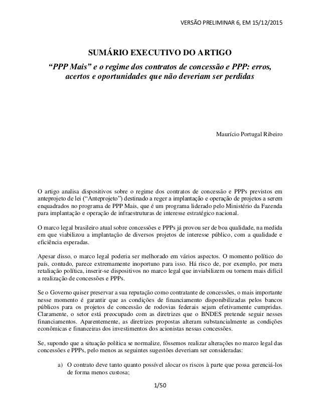 """VERSÃO PRELIMINAR 6, EM 15/12/2015 1/50 SUMÁRIO EXECUTIVO DO ARTIGO """"PPP Mais"""" e o regime dos contratos de concessão e PPP..."""
