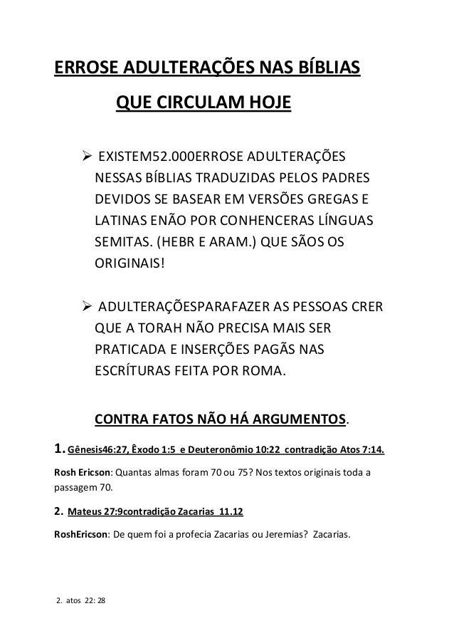 ERROSE ADULTERAÇÕES NAS BÍBLIAS QUE CIRCULAM HOJE  EXISTEM52.000ERROSE ADULTERAÇÕES NESSAS BÍBLIAS TRADUZIDAS PELOS PADRE...
