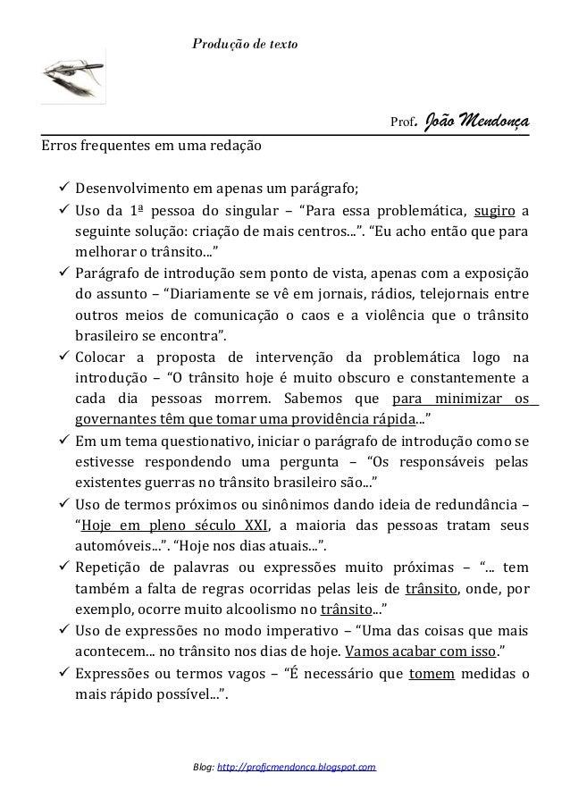 Produção de texto                                                                 Prof.   João MendonçaErros frequentes em...