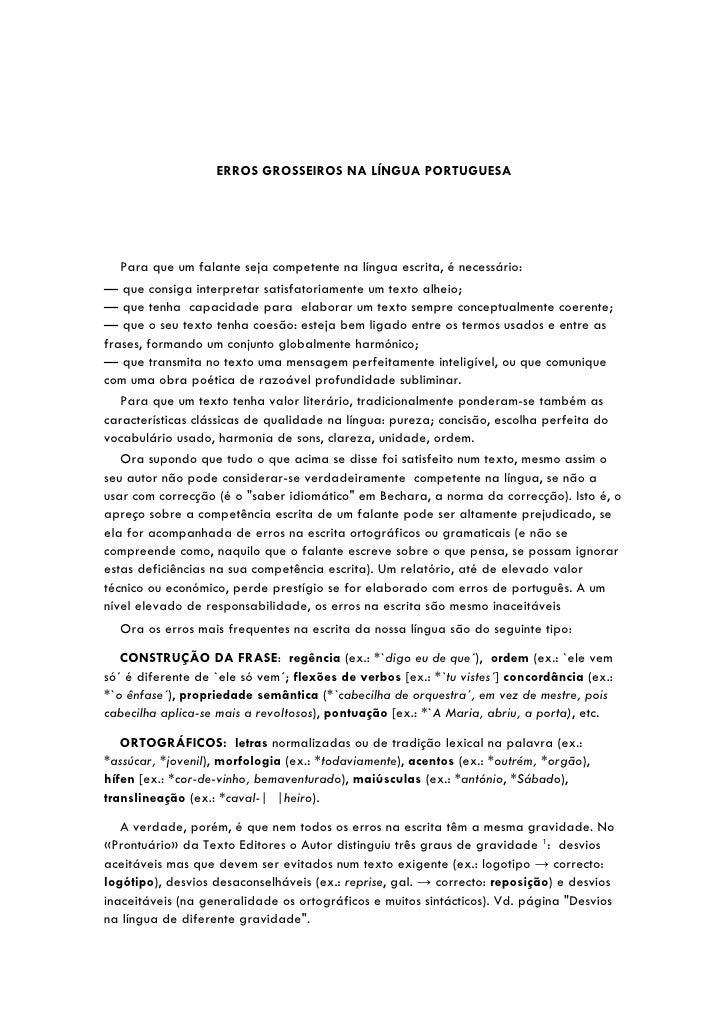 ERROS GROSSEIROS NA LÍNGUA PORTUGUESA        Para que um falante seja competente na língua escrita, é necessário: — que co...