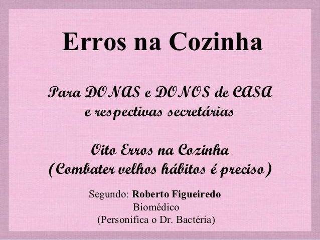 Erros na CozinhaPara DONAS e DONOS de CASA     e respectivas secretárias                       Oito Erros na Cozinha(Comb...