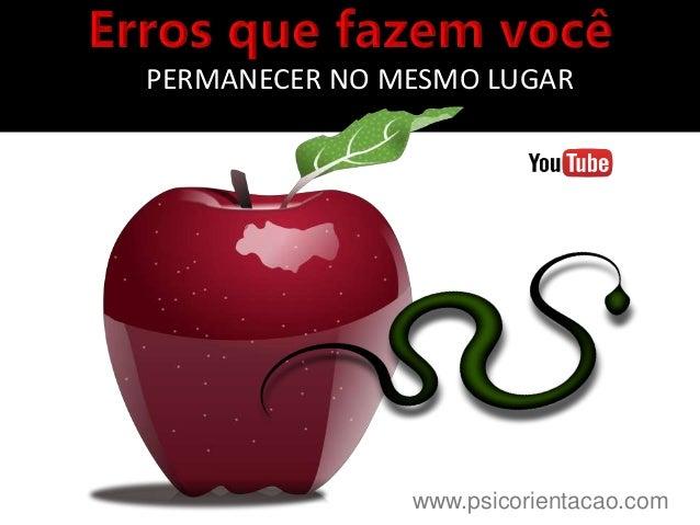 www.psicorientacao.com PERMANECER NO MESMO LUGAR