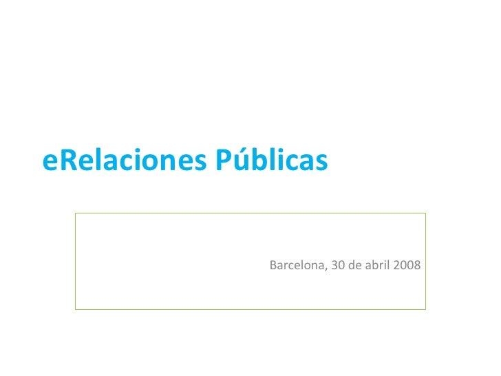 eRelaciones Públicas Barcelona, 30 de abril 2008