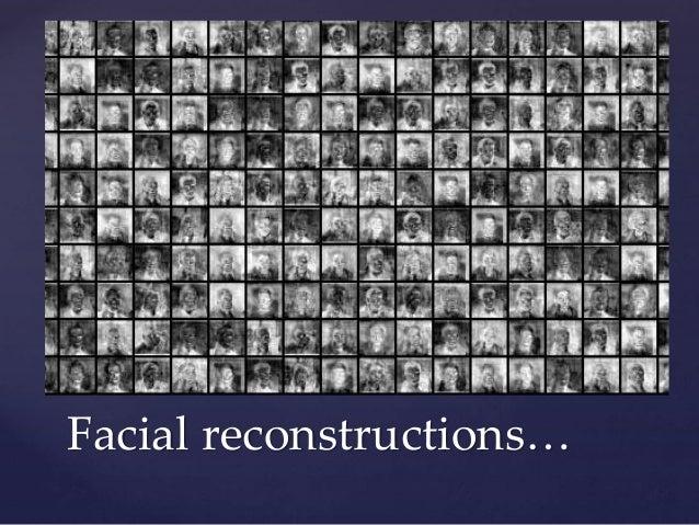 Facial reconstructions…