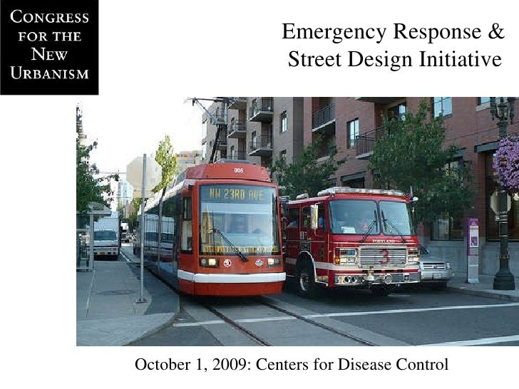 Emergency Response & Street Design Initiative October 1, 2009: Centers for Disease Control