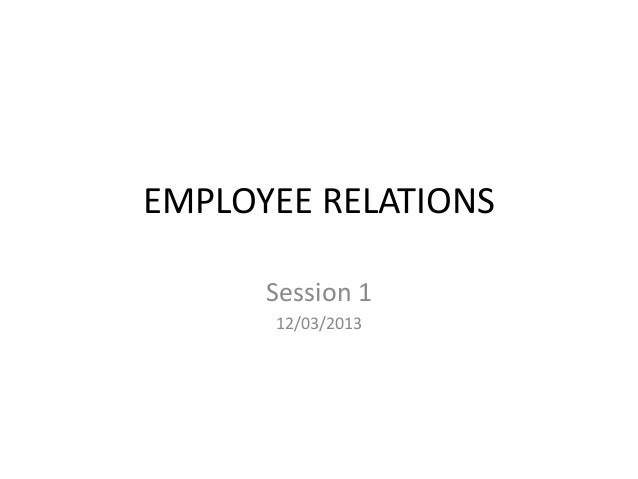 EMPLOYEE RELATIONS Session 1 12/03/2013