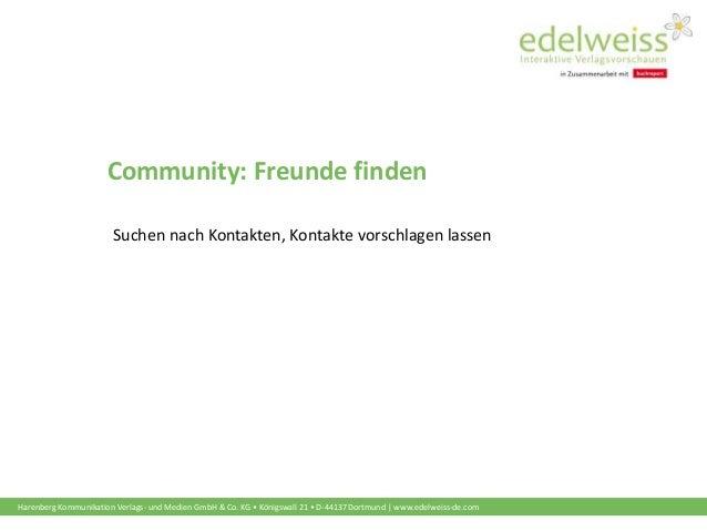 Harenberg Kommunikation Verlags- und Medien GmbH & Co. KG • Königswall 21 • D-44137 Dortmund   www.edelweiss-de.com Commun...