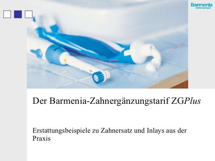 Der Barmenia-Zahnergänzungstarif ZG Plus Erstattungsbeispiele zu Zahnersatz und Inlays aus der Praxis