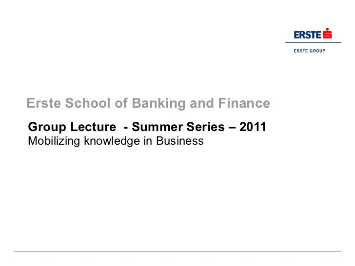 Group Lecture  - Summer Series – 2011 Mobilizing knowledge in Business