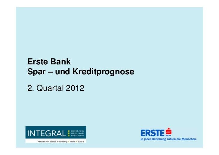 Erste BankSpar – und Kreditprognose2. Quartal 2012
