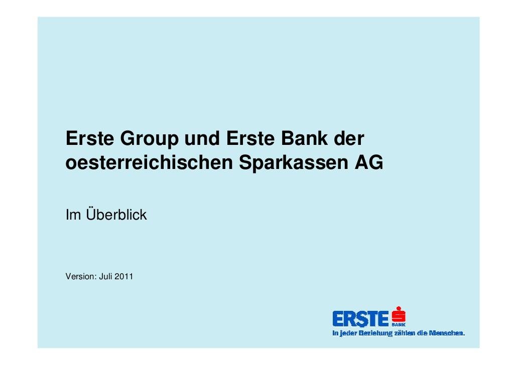 Erste Group und Erste Bank deroesterreichischen Sparkassen AGIm ÜberblickVersion: Juli 2011
