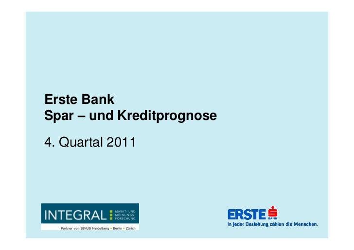 Erste BankSpar – und Kreditprognose4. Quartal 2011