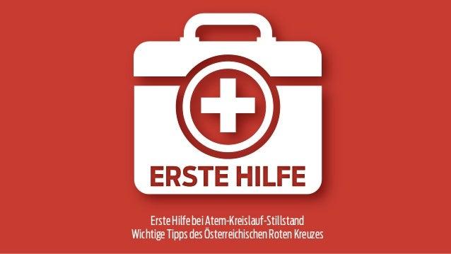 Erste Hilfe bei Atem-Kreislauf-Stillstand  Wichtige Tipps des Österreichischen Roten Kreuzes