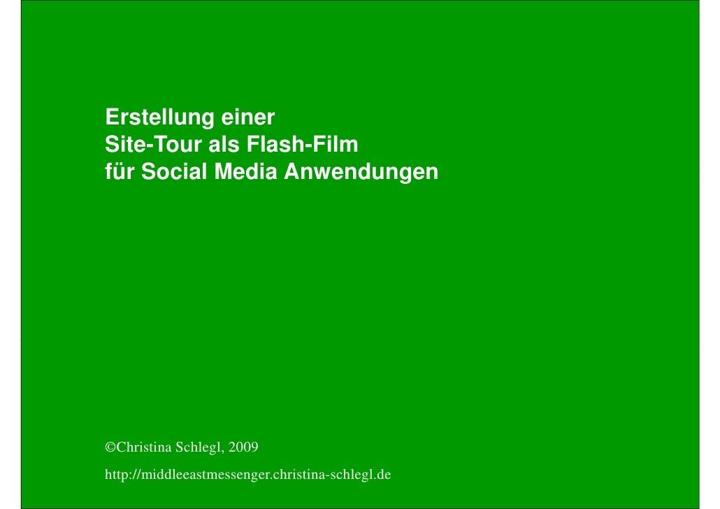 Erstellung einer Site-Tour als Flash-Film für Social Media Anwendungen     ©Christina Schlegl, 2009 http://middleeastmesse...