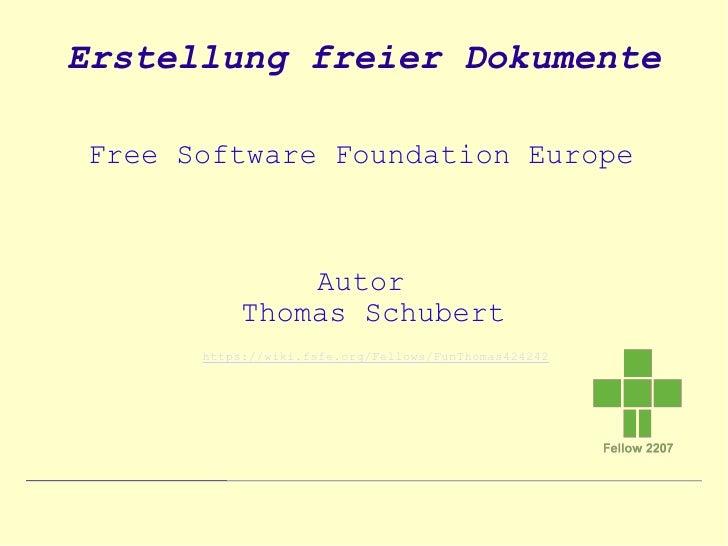 Erstellung freier DokumenteFree Software Foundation Europe               Autor           Thomas Schubert      https://wiki...