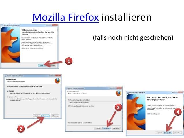 Mozilla Firefox installieren (falls noch nicht geschehen)