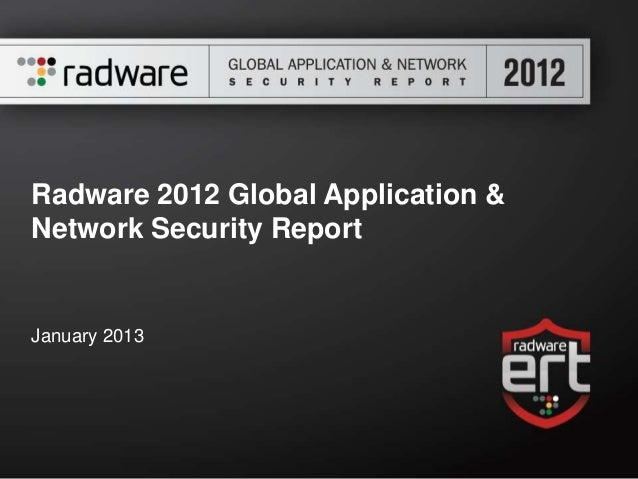 Radware 2012 Global Application &Network Security ReportJanuary 2013