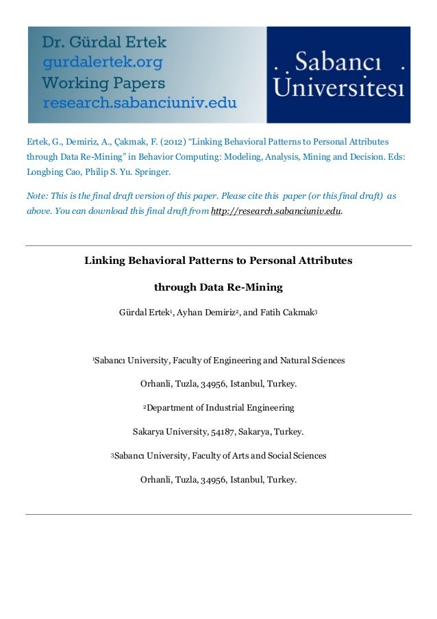"Ertek, G., Demiriz, A., Çakmak, F. (2012) ""Linking Behavioral Patterns to Personal Attributesthrough Data Re-Mining"" in Be..."