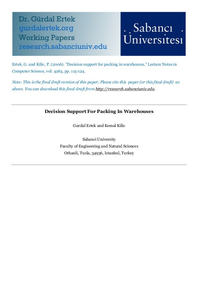 "Ertek, G. and Kilic, P. (2006). ""Decision support for packing in warehouses."" Lecture Notes inComputer Science, vol: 4263,..."
