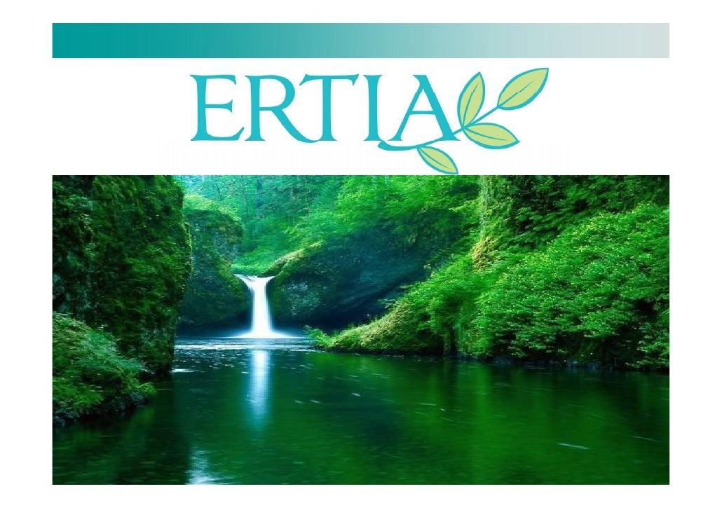 A essencia de ERTIA é                      Terra ERTIA extrai o melhor da e das generosidades botânicas, transformando-as ...