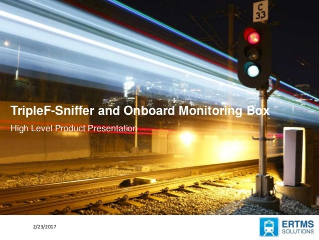 2/23/2017 Company Presentation CONFIDENTIAL 1 TripleF-Sniffer and Onboard Monitoring Box High Level Product Presentation 2...