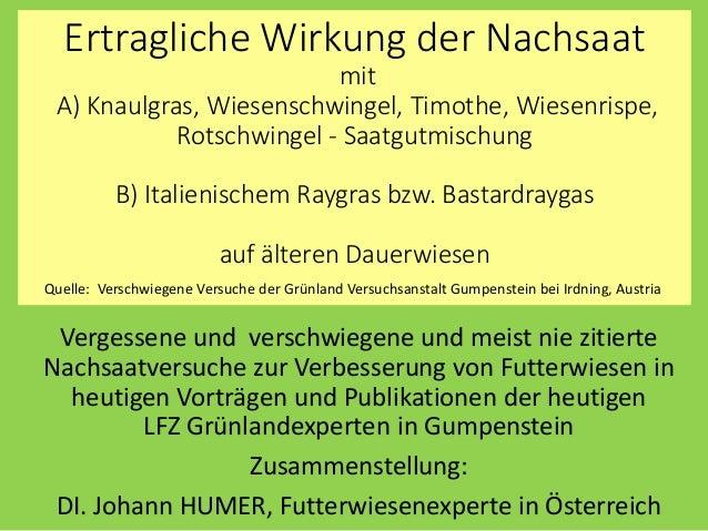 Ertragliche Wirkung der Nachsaat mit A) Knaulgras, Wiesenschwingel, Timothe, Wiesenrispe, Rotschwingel - Saatgutmischung B...