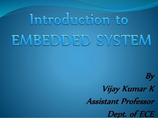 By  Vijay Kumar K  Assistant Professor  Dept. of ECE