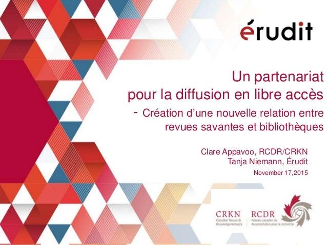 Un partenariat pour la diffusion en libre accès - Création d'une nouvelle relation entre revues savantes et bibliothèques ...
