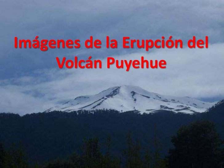 Imágenes de la Erupción del Volcán Puyehue<br />