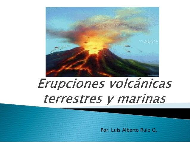 Por: Luis Alberto Ruiz Q.
