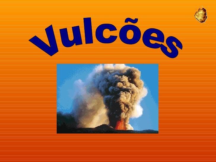 O magma pode apresentar      composições diferentesMais espesso         Menos espessoMais viscoso         Menos viscoso