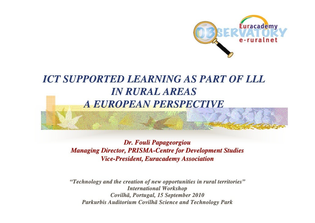 ICT SUPPORTED LEARNING AS PART OF LLL            IN RURAL AREAS        A EUROPEAN PERSPECTIVE                        Dr. F...