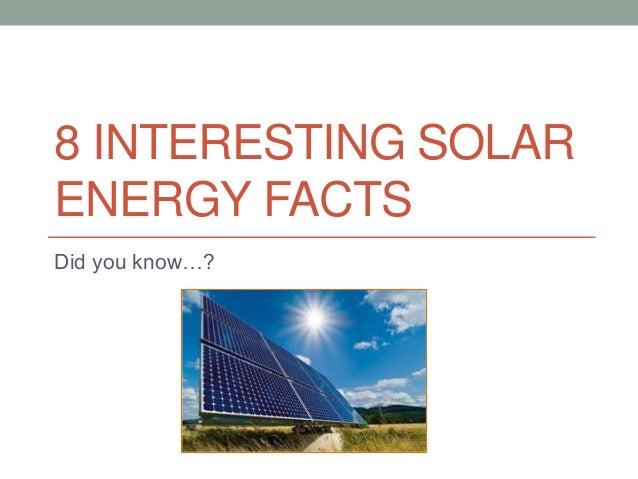 8 Interesting Solar Energy Facts