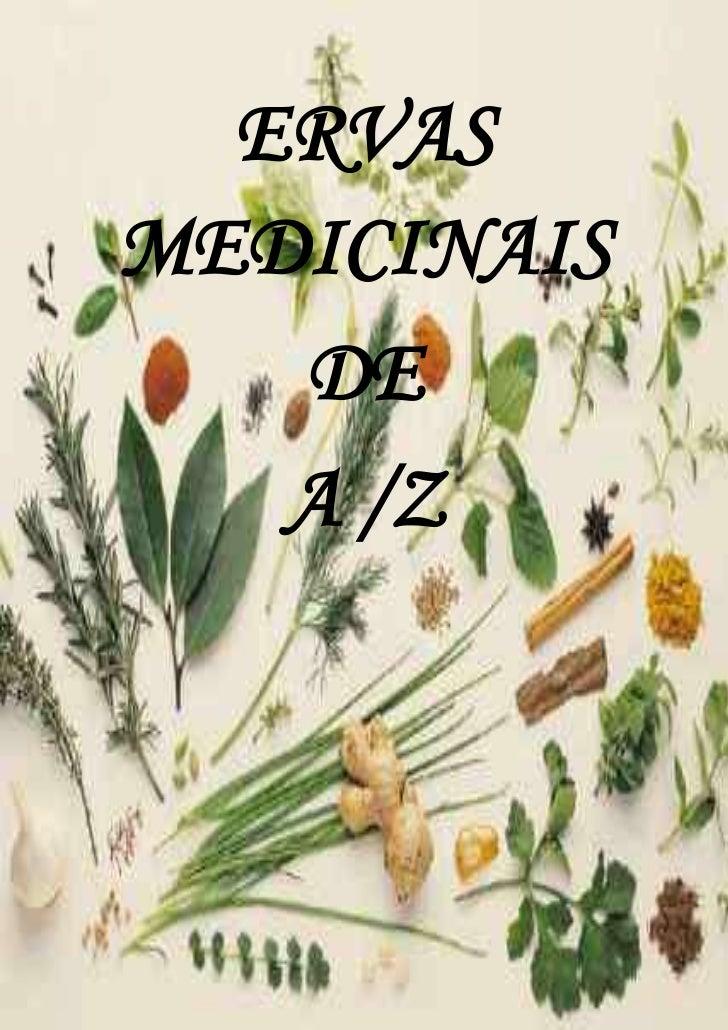 -1080135-899795ERVAS MEDICINAIS<br />DE<br />A /Z<br />-1308735-890270<br />INDICE<br />Intodução3<br />Alecrim4<br />Borr...