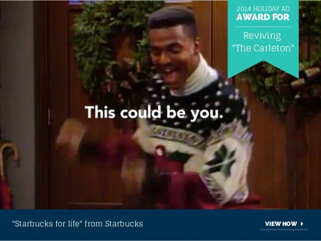 """2014 HOLIDAY AD  AWARD FOR  Reviving  """"The Carleton""""  """"Starbucks for life"""" from Starbucks VIEW NOW"""