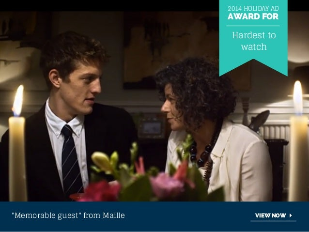 """2014 HOLIDAY AD  AWARD FOR  Hardest to  watch  """"Memorable guest"""" from Maille VIEW NOW"""