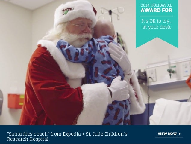 """2014 HOLIDAY AD  AWARD FOR  """"Santa flies coach"""" from Expedia + St. Jude Children's  Research Hospital  It's OK to cry...  ..."""