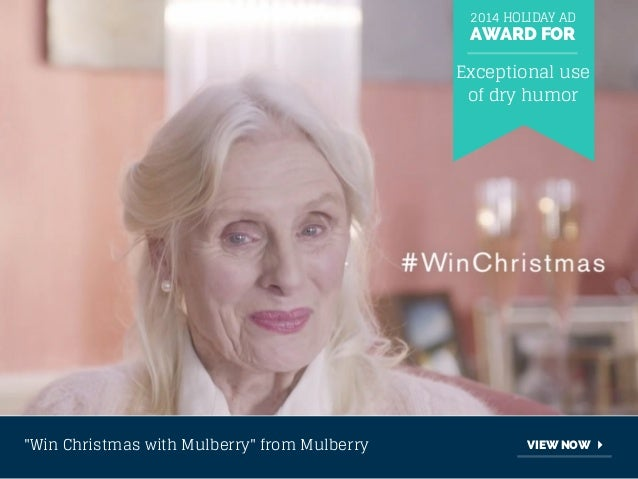 """2014 HOLIDAY AD  AWARD FOR  Exceptional use  of dry humor  """"Win Christmas with Mulberry"""" from Mulberry VIEW NOW"""